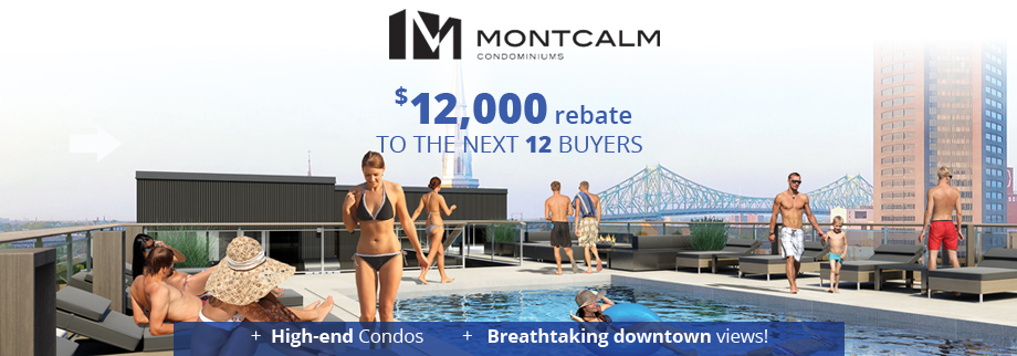 Montcalm condos - $12,000 rebate to the next 12 buyers