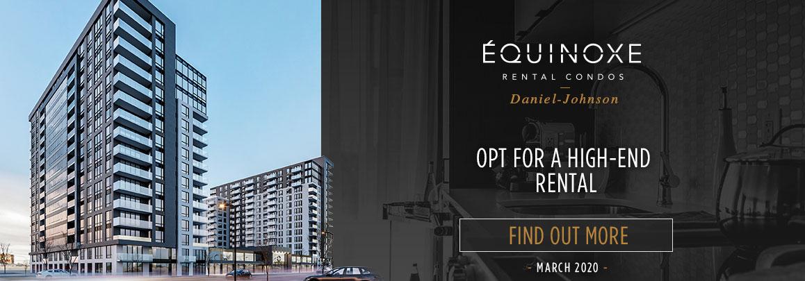 Équinoxe Daniel-Johnson opt for a high-end rental